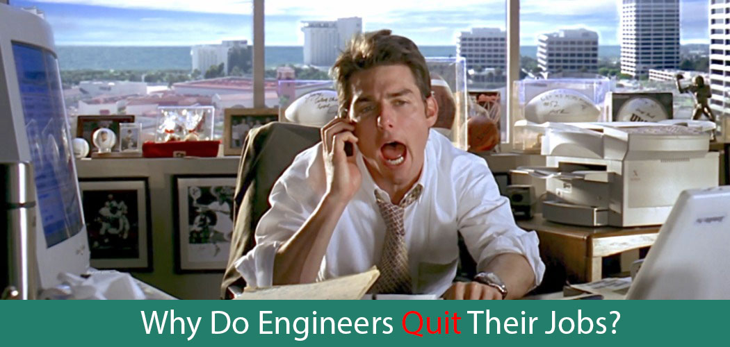 Why Do Engineers Quit Their Jobs