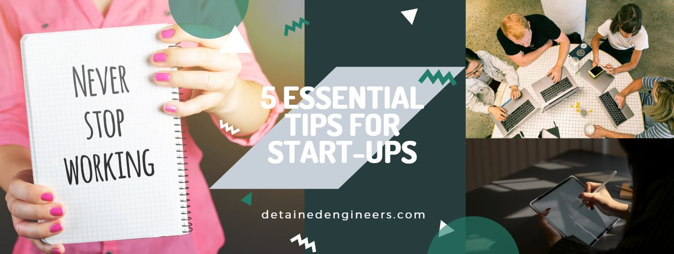 5 Essential Tips For Start-Ups