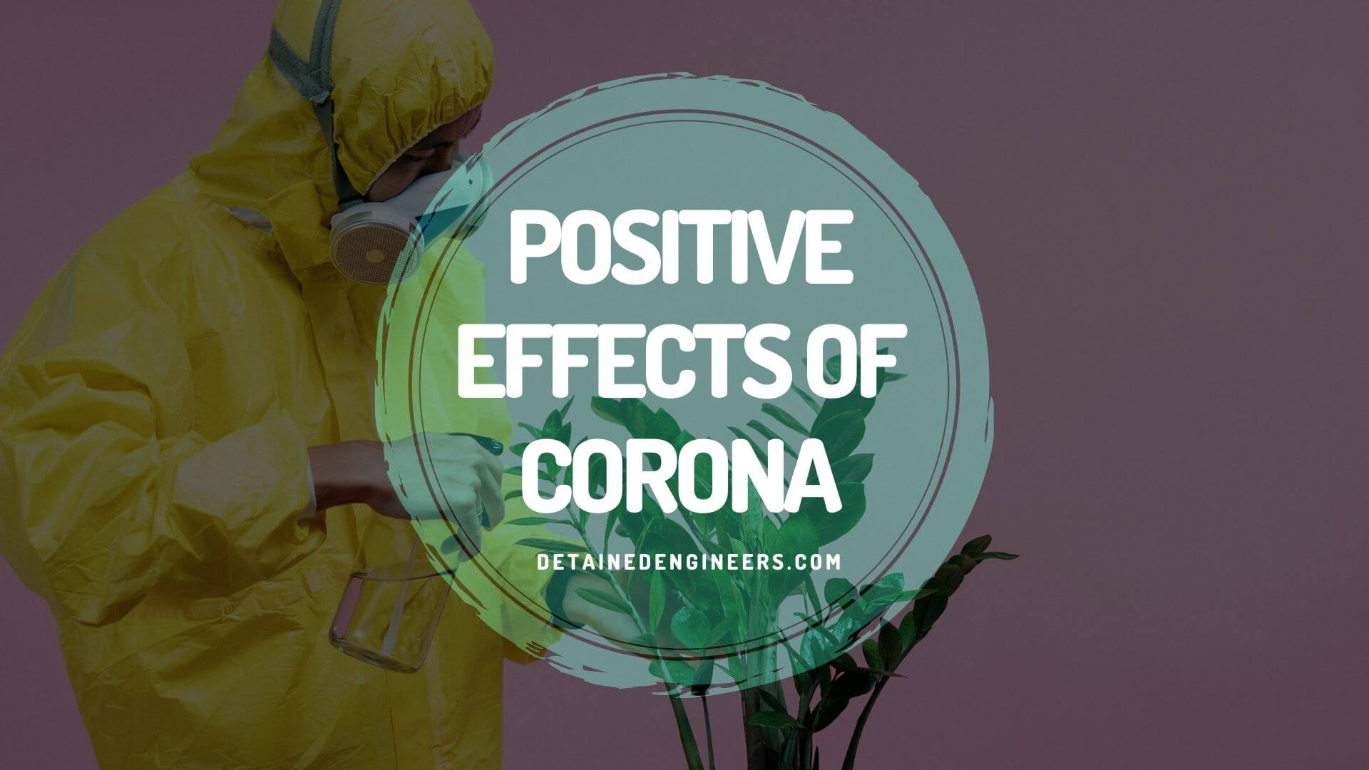 Positive effects of Corona