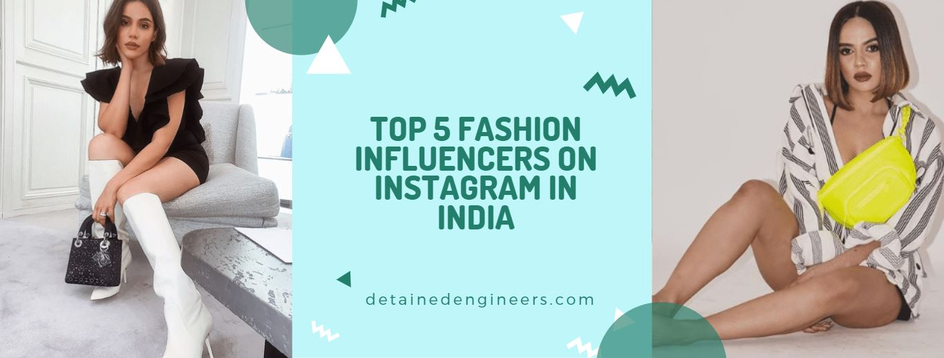 TOP 5 FASHION INFLUENCERS ON INSTAGRAM IN INDIA1