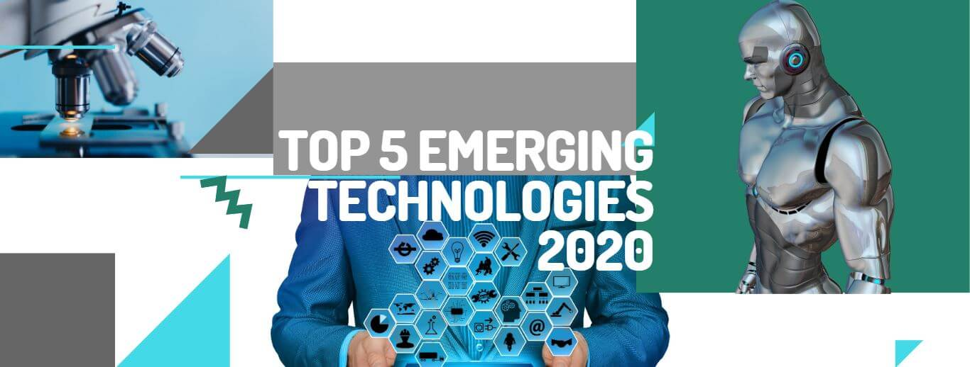 Top 5 emerging technologies 2020
