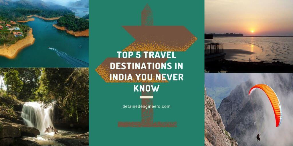 Top 5 travel destinations in India you never know