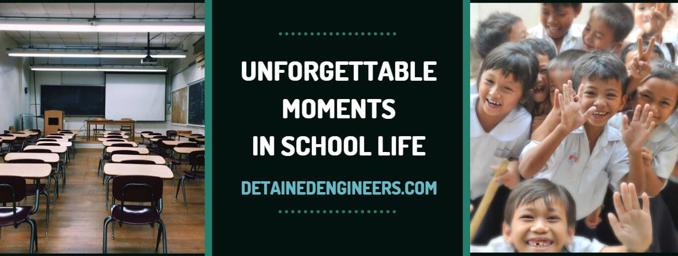 Unforgettable moments in school life
