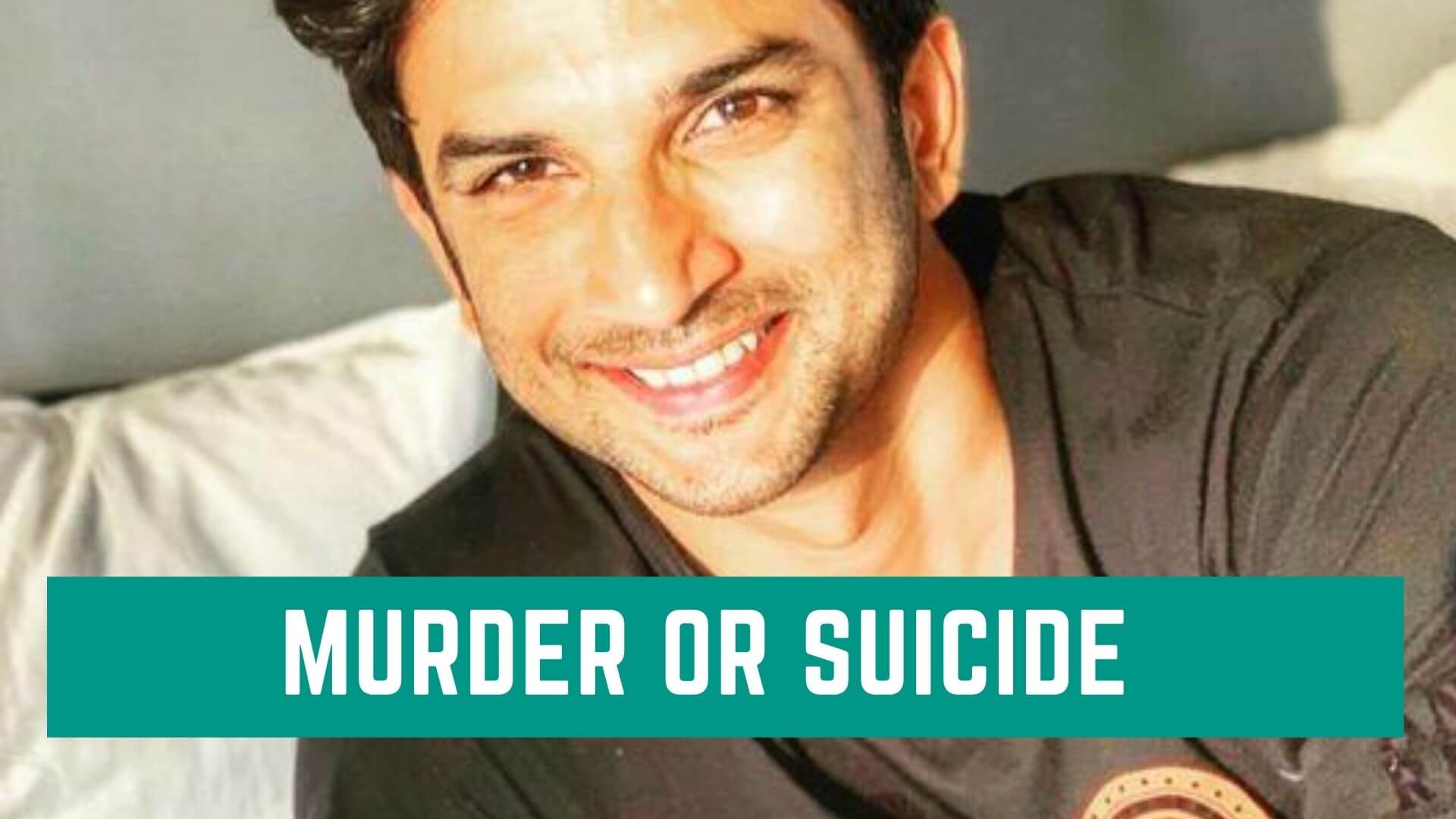 MURDER OR SUICIDE-sushant