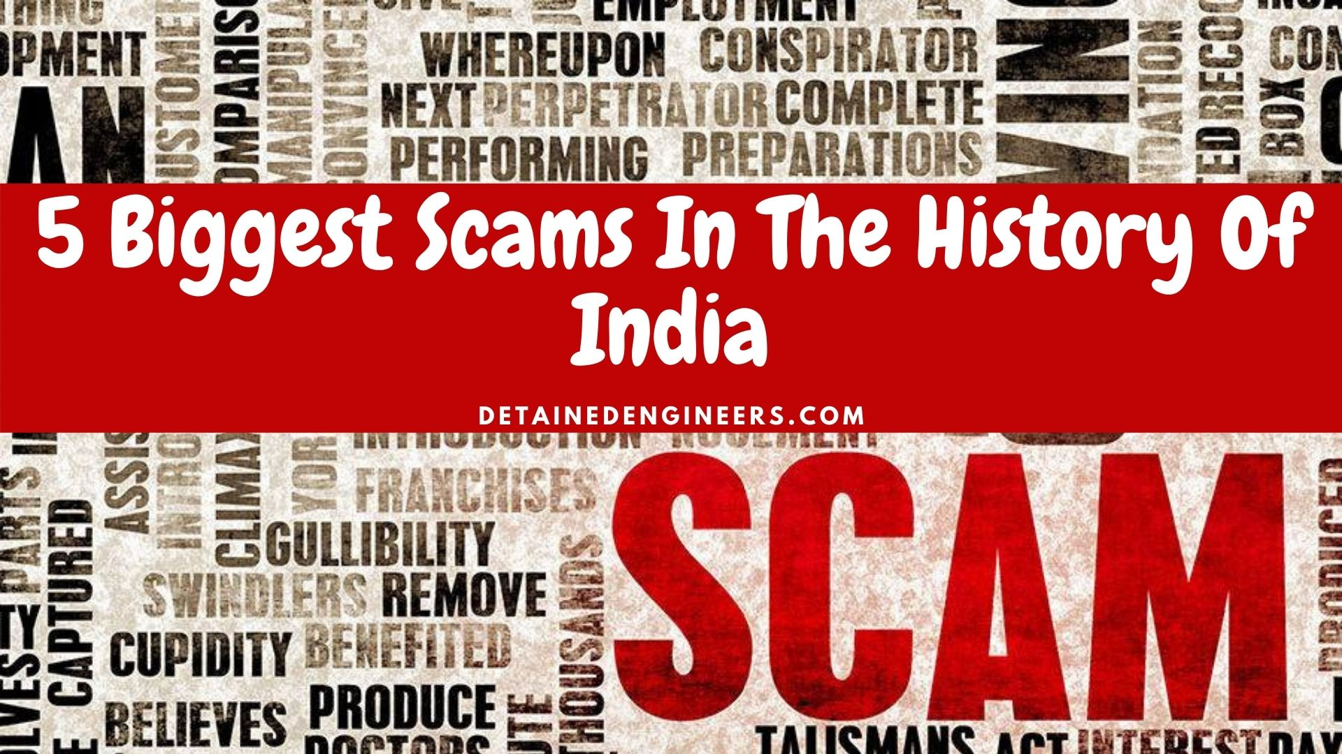 Biggest Scams In the History Of India
